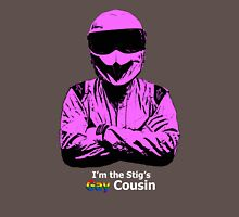 I'm The Stig's Gay Cousin Unisex T-Shirt