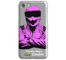 I'm The Stig's Gay Cousin iPhone Case/Skin