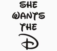 She wants the D (Disney inspired) Bachelor or Bachelorette shirt by rosannarana