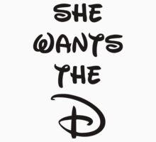 She wants the D (Disney inspired) Bachelor or Bachelorette shirt by rosannarana