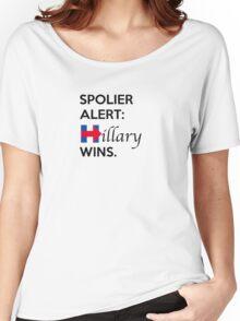 Spoiler Alert Hillary Wins Women's Relaxed Fit T-Shirt