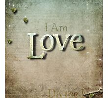 I Am Love ( v2) Photographic Print