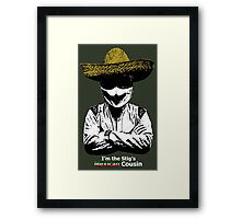 I'm The Stig's Mexican Cousin Framed Print