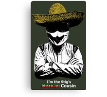 I'm The Stig's Mexican Cousin Canvas Print