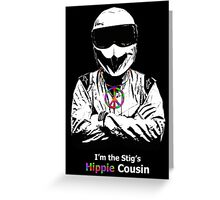 I'm The Stig's Hippie Cousin Greeting Card