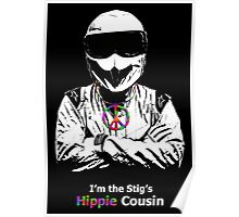 I'm The Stig's Hippie Cousin Poster