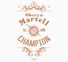 Oberyn Martell Is My Champion T-Shirt