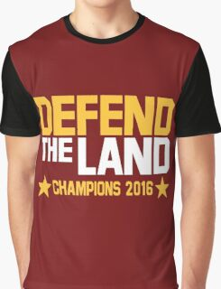 """Cleveland Cavaliers Champions 2016 """"DEFEND THE LAND"""" KING JAMES LEBORN Graphic T-Shirt"""