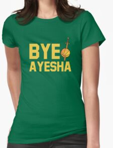 BYE AYESHA Womens Fitted T-Shirt