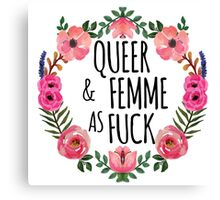 Queer and Femme as Fuck Canvas Print