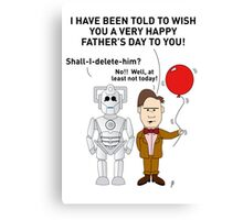 Doctor Who Father's Day Card 1 Canvas Print