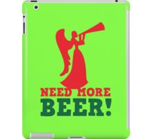 NEED more Beer! drinking angel iPad Case/Skin