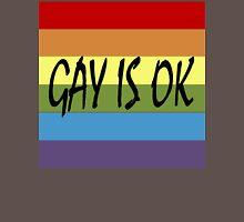 Gay Is OK  Unisex T-Shirt