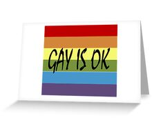 Gay Is OK  Greeting Card
