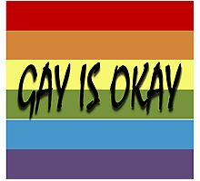 Gay Is Okay  Photographic Print