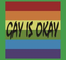 Gay Is Okay  Kids Tee