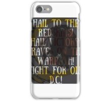 Hail to the redskins iPhone Case/Skin