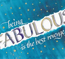 Being FABULOUS is the best revenge!  by worthwhile
