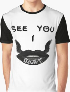 I See You Baby  Graphic T-Shirt