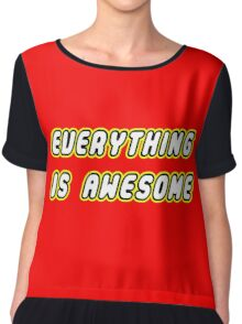 Everything Is Awesome Chiffon Top