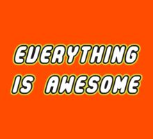 Everything Is Awesome Kids Tee