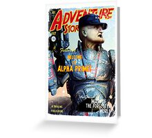 Adventure Stories Welcome to Alpha Prime Greeting Card