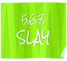 5,6,7, SLAY Poster