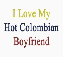 I Love My Hot Colombian Boyfriend by supernova23