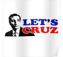 Let's Cruz Ted Cruz Poster