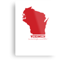 Wisconsin - your best bet for a serial killer Metal Print