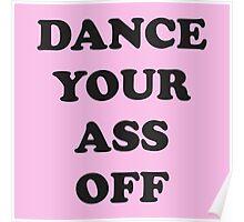 Dance Your Ass Off Poster