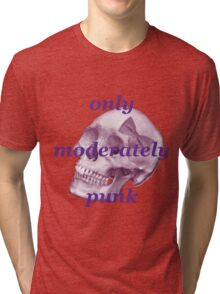 Only Moderately Punk Tri-blend T-Shirt