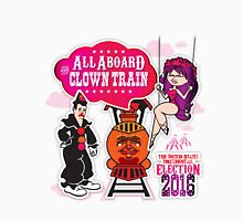 All Aboard The Clown Train Unisex T-Shirt