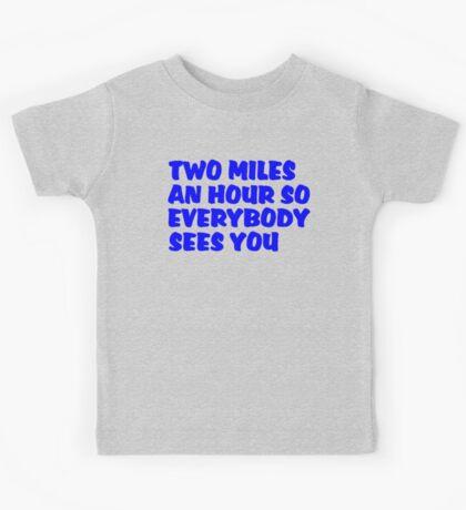 Two Miles an Hour Kids Tee