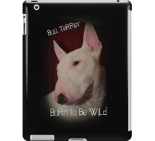 Bull Terrier born to be wild iPad Case/Skin
