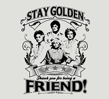Stay Golden - Thank you for Being A Friend T-shirt Unisex T-Shirt