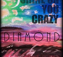 Shine On You Crazy Diamond by Kdoebs22