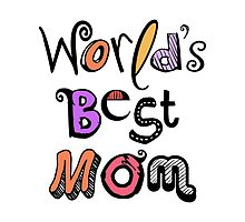 World's Best Mom Text Design Nr. 01 by silvianeto