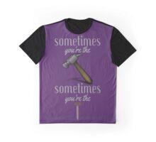 Sometimes Hammer Nail Graphic T-Shirt