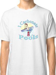I Carbonate Pools Classic T-Shirt