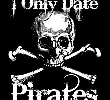 I only date pirates by monsterplanet