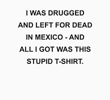 I Was Drugged And Left For Dead Classic T-Shirt
