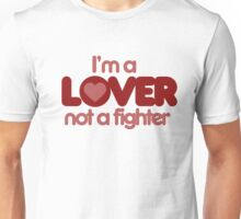 I'm a lover not a fighter Unisex T-Shirt