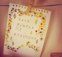 Each Moment is Precious by Ella May