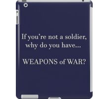 WEAPONS OF WAR (white) iPad Case/Skin