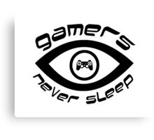 gamers never sleep Canvas Print