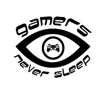 gamers never sleep Photographic Print