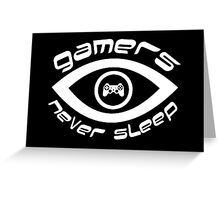 gamers never sleep white edition Greeting Card