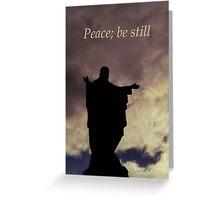 Peace; be still Greeting Card