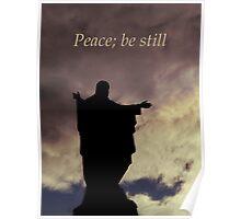 Peace; be still Poster